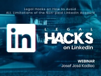 Webinar Invitation: Legal Hacks on How to Overcome All Limitations of the Non-paid LinkedIn Account and More