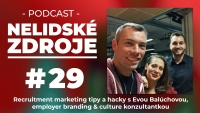 PODCAST No 29: Recruitment marketing tipy a hacky s Evou Balúchovou, employer branding & culture konzultantkou