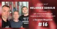 Podcast No 16: Jak ovlivní technologie rozpoznávání řeči recruitment s Oscarem Magerem (anglicky)