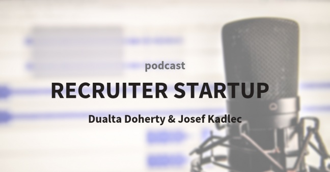 RECRUITER STARTUP: Josef Kadlec - Sourcing Thought Leader