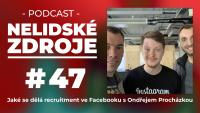 PODCAST No 47: Jak se dělá recruitment ve Facebooku s Ondřejem Procházkou