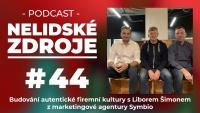 Podcast No 44: Budování autentické firemní kultury s Liborem Šimonem z marketingové agentury Symbio