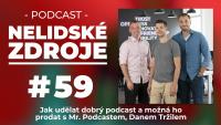 PODCAST No 59: Jak udělat dobrý podcast a možná ho prodat s Mr. Podcastem, Danem Tržilem