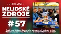PODCAST No 57: Proč nechtějí zaměstnanci v gastronomii zpět do práce s Terezou Kučerovou, Ambiente a Karlem Maříkem, Grason