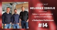 Podcast No 14: Nábor v prostředí státní správy a v advokacii s Robertem Pelikánem, ex-ministrem spravedlnosti