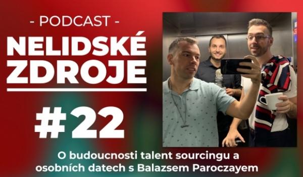 PODCAST No 22: O budoucnosti talent sourcingu a osobních datech s Balazsem Paroczayem