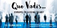 13. října 2016: Quo Vadis… Evropo, ČR a co na to HR?